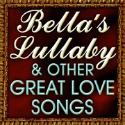 Bella's Lullaby & Other Love Songs