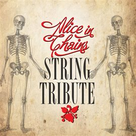 Alice In Chains String Tribute