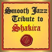 Shakira smooth jazz tribute cover image