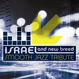 Cover image for Israel & New Breed Smooth Jazz Tribute