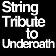 Underoath String Tribute