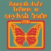 Erykah Badu Smooth Jazz Tribute, Volume 2