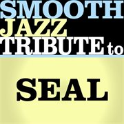 Seal Smooth Jazz Tribute