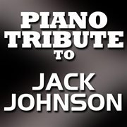 Jack Johnson Piano Tribute Ep