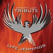 Lyfe Jennings Smooth Jazz Tribute
