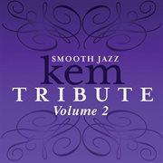 Kem Smooth Jazz Tribute, Volume 2