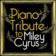 Miley Cyrus Piano Tribute
