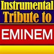 Eminem Instrumental Tribute Ep