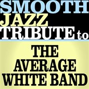 Average White Band Smooth Jazz Tribute