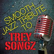 Trey Songz Smooth Jazz Tribute