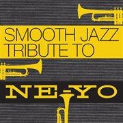 Ne-yo Smooth Jazz Tribute