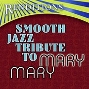 Mary Mary Complete Smooth Jazz Tribute