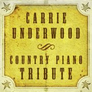 The Complete Carrie Underwood Piano Tribute