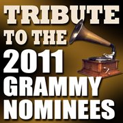 Tribute to the 2011 grammy nominees cover image