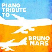Piano tribute to bruno mars cover image