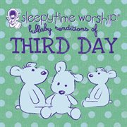 Third Day Lullaby Tribute