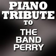 Tribute to the Band Perry