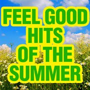 Feel good hits of the summer cover image