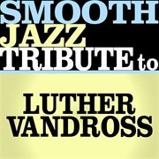 Tribute to Luther Vandross