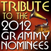 Tribute to the 2012 grammy nominees cover image