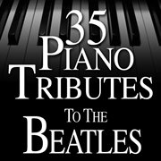 35 piano tributes to the beatles cover image