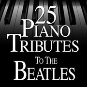 25 piano tributes to the beatles cover image