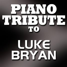 Cover image for Piano Tribute To Luke Bryan