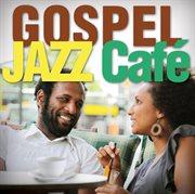 Gospel Jazz Café