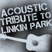 Acoustic Tribute to Linkin Park
