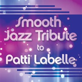 Cover image for Smooth Jazz Tribute To Patti Labelle