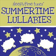 Summertime Lullabies