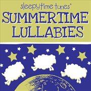 Summertime Lullabies
