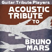 Acoustic tribute to bruno mars cover image