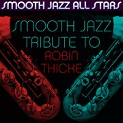 Smooth Jazz Tribute to Robin Thicke