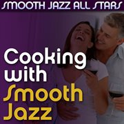 Cooking With Smooth Jazz