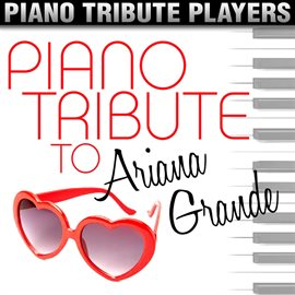 Cover image for Piano Tribute To Ariana Grande