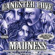 Gangster Love Madness