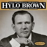 Rural Rhythm presents the best of Hylo Brown : essential original masters : 25 bluegrass classics cover image