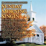 Sunday morning singin' : 30 bluegrass gospel favorites cover image