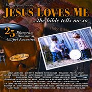 Sound traditions: jesus loves meі the bible tells me so - 25 bluegrass mountain gospel favorites cover image