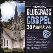 30 traditional bluegrass gospel power picks cover image