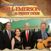 The gospel side of Bill Emerson and Sweet Dixie cover image
