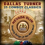 25 cowboy classics: nevada slim ئ signing songs of the wild west cover image