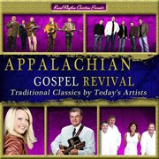 Appalachian gospel revival (traditional classics by today's top artists) cover image