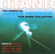 Titanic: the Essential James Horner Film Music Collection