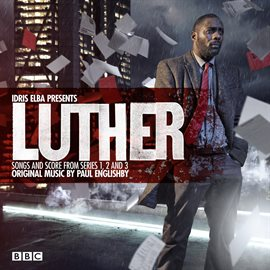 Cover image for Luther (soundtrack From The Television Series) [idris Elba Presents Songs And Score From Series 1...