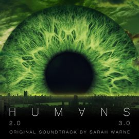 Cover image for Humans Series 2 & 3 (Original Television Soundtrack)