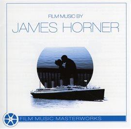 Cover image for Film Music Masterworks Of James Horner