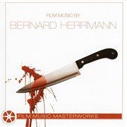 Film music masterworks - film music by bernard herrmann cover image