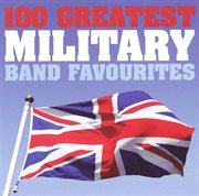 100 greatest military band favorites cover image